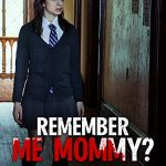Remember Me Mommy?