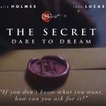 The Secret- Dare to Dream